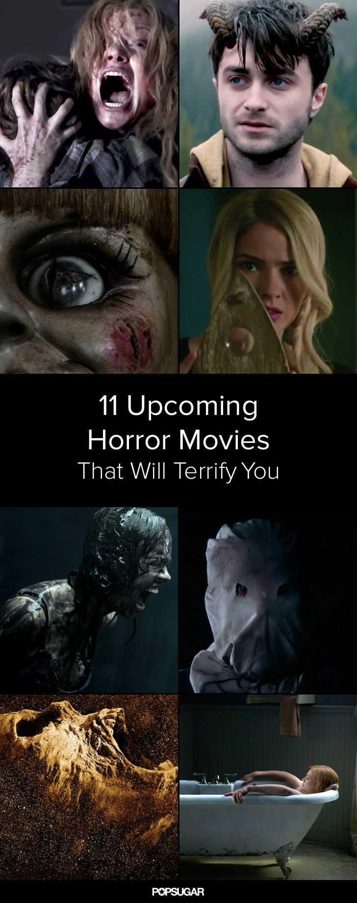 11 Upcoming Horror Movies You Should Be Excited About @vanpeebles  We'll be the judge of that