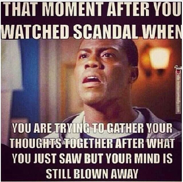 "Yeahp! every episode... ""That moment after you watch SCANDAL... trying to gather your thoughts...""  [MEME, Photo: Comedian TV, Movie Celebrity: Kevin Hart]"