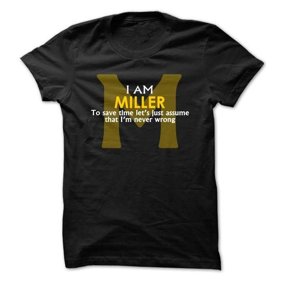 Miller assume never wrong - #gift for girlfriend #bestfriend gift. BEST BUY => https://www.sunfrog.com/Christmas/Miller-assume-never-wrong-hnets.html?68278