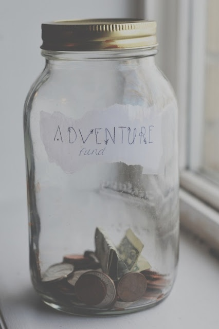 let's go on an adventure - I'm saving up.