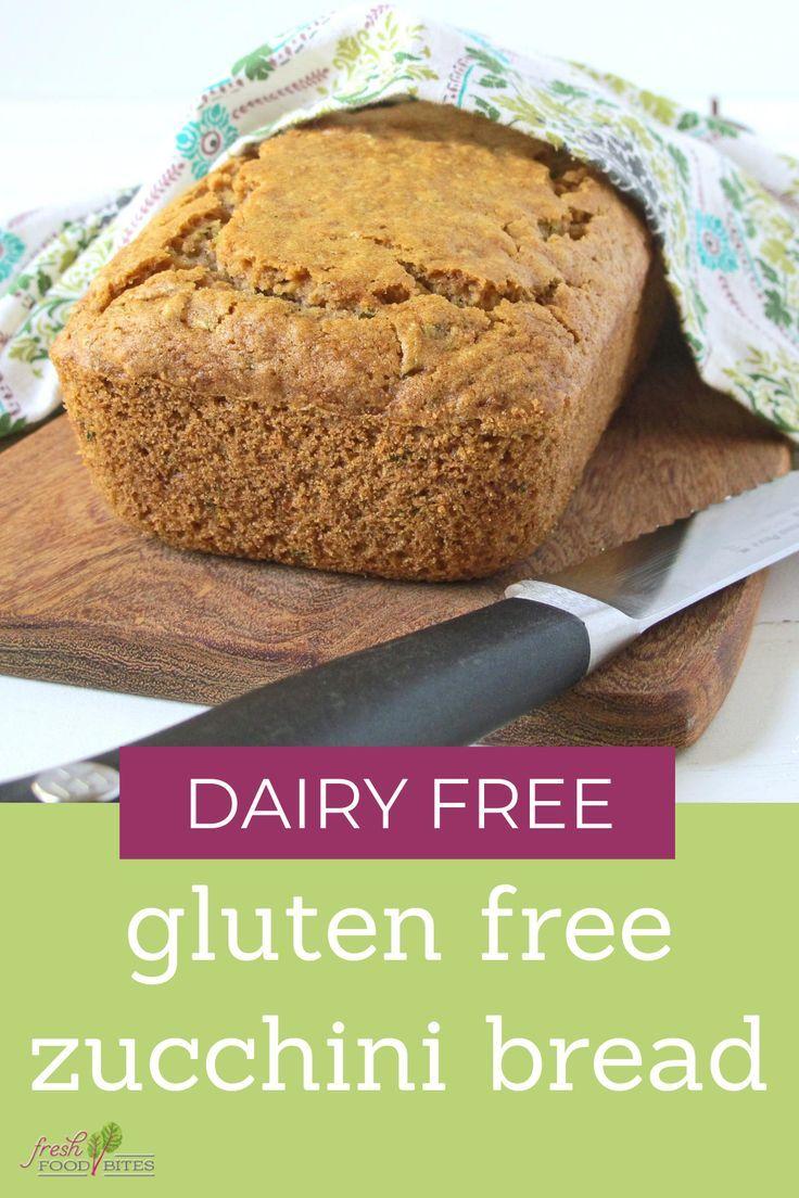 Gluten Free Zucchini Bread Dairy Free Fresh Food Bites Recipe In 2020 Gluten Free Zucchini Bread Dairy Free Zucchini Bread