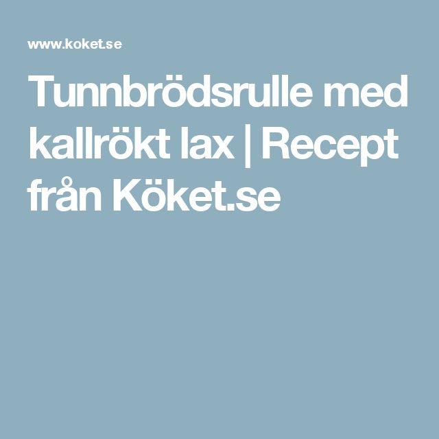 Tunnbrödsrulle med kallrökt lax | Recept från Köket.se