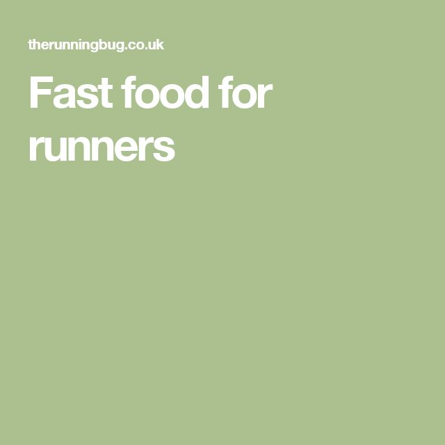 Fast food for runners