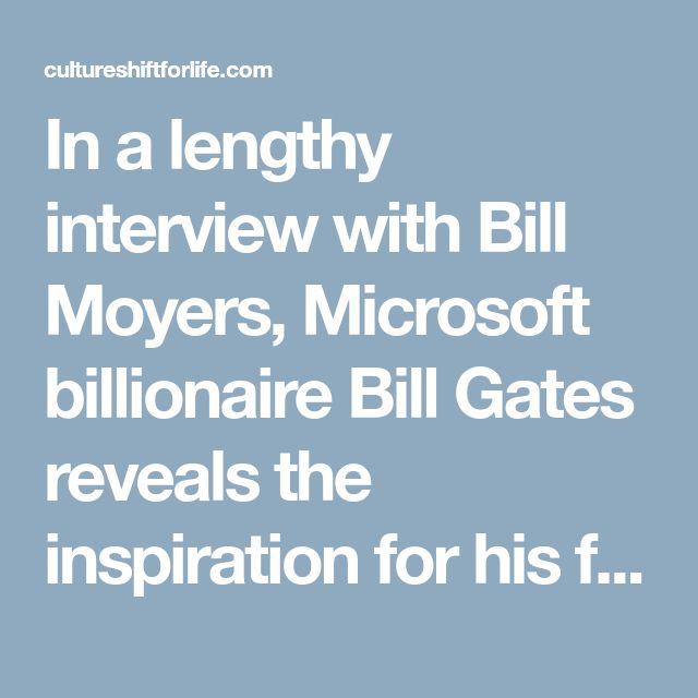 """In a lengthy interview with Bill Moyers, Microsoft billionaire Bill Gates reveals the inspiration for his funding of pro-abortion population control measures. Responding to a question by Moyers on how he came to fund """"reproductive issues"""" Gates answered, """"When I was growing up, my parents were always involved in various volunteer things. My dad was head of Planned Parenthood. And it was very controversial to be involved with that. And so it's fascinating. At the dinner tabl..."""