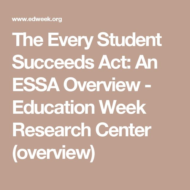 The Every Student Succeeds Act: An ESSA Overview - Education Week Research Center (overview)