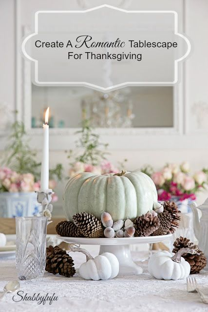 Styling A Romantic And Elegant Thanksgiving Table