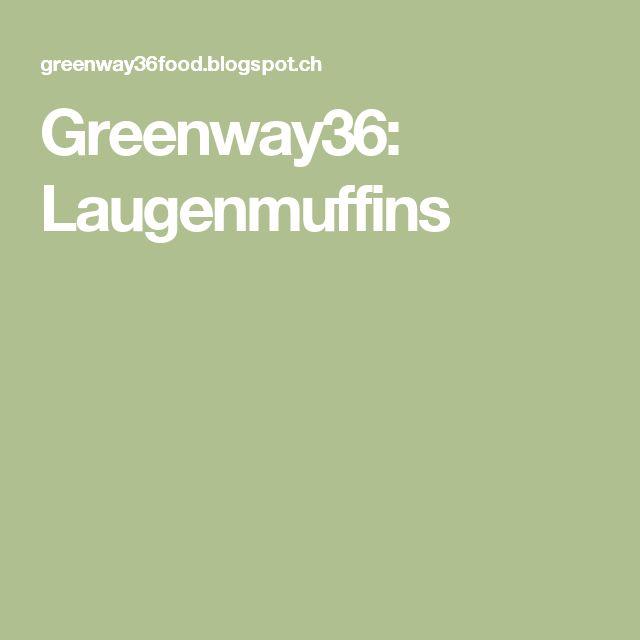 Greenway36: Laugenmuffins