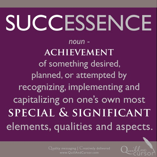 In Marketing and in Life, Succeed by Knowing Your SUCCESSENCE!   #true #marketing #BestPractices #business #values
