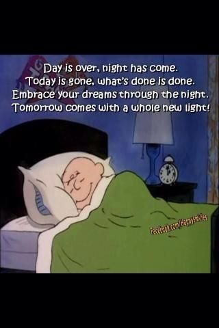 Embrace your dreams through the night. Tomorrow comes with a whole new light!