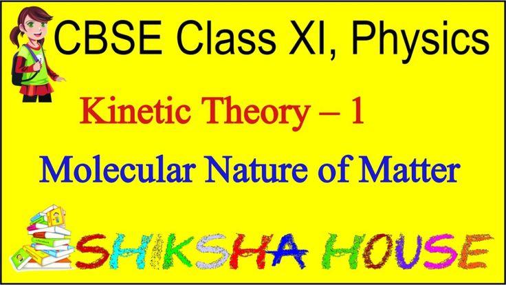 CBSE Class 11 Physics, Kinetic Theory – 1, Molecular Nature of Matter