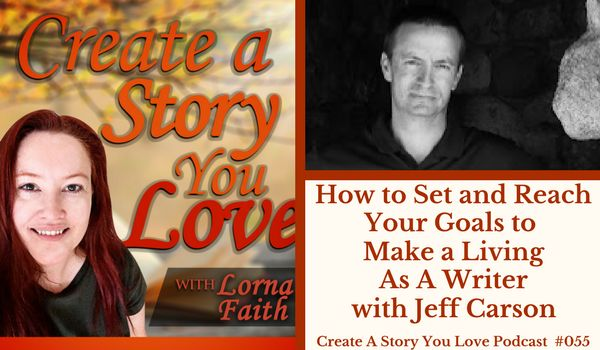 055 How to Set and Reach Your Goals to Make a Living as a Writer with Jeff Carson #authorinterviews  #indieauthor  #writingtips