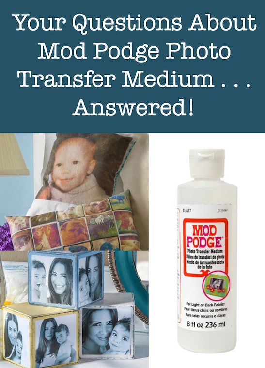 Your Questions About Mod Podge Photo Transfer Medium . . . Answered!