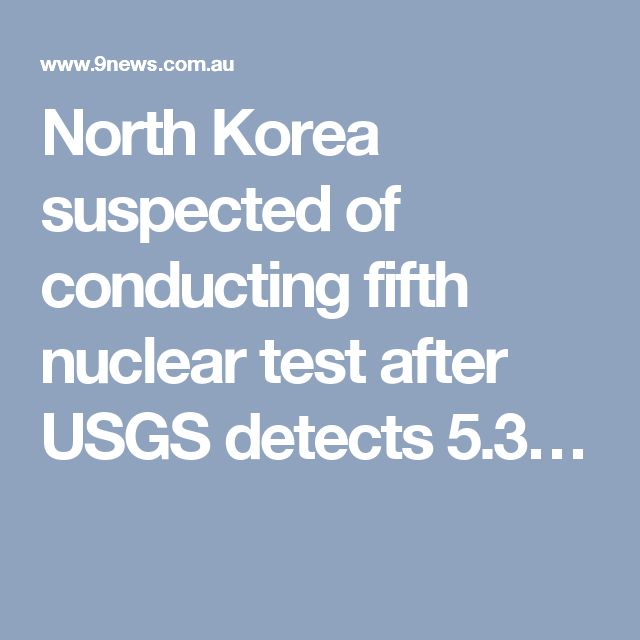 North Korea suspected of conducting fifth nuclear test after USGS detects 5.3…