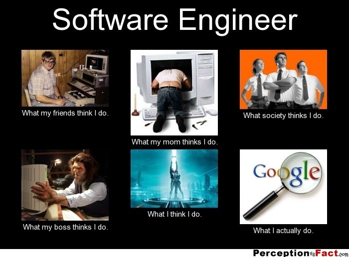software engineer what my friends think i do what my mom thinks i