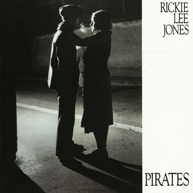 """"""" Pirates"""" by Rickie Lee Jones"""