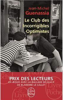 Jean-Michel Guenassia. Le Club des incorrigibles optimistes  Une bouffée d'oxygène du début à la fin! c'est instructif, passionnant, fin, drôle, bien écrit. Et ces personnages! et Paris!