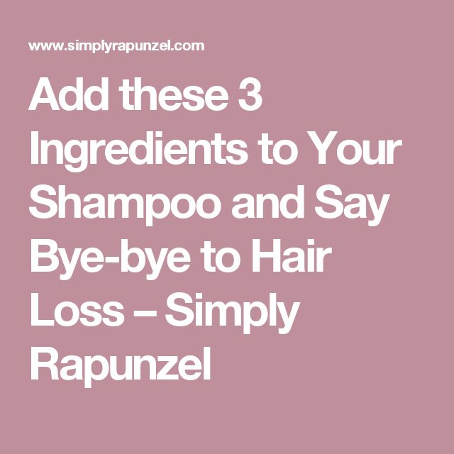 Add these 3 Ingredients to Your Shampoo and Say Bye-bye to Hair Loss – Simply Rapunzel