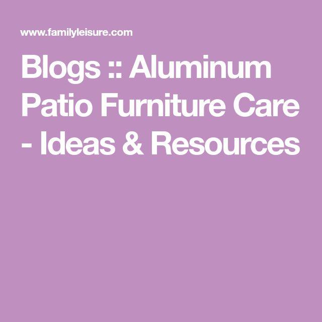 Blogs :: Aluminum Patio Furniture Care - Ideas & Resources