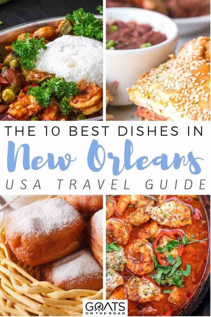 New Orleans Food Top 10 Must Try Dishes Goats On The Road Food New Orleans Recipes Dishes