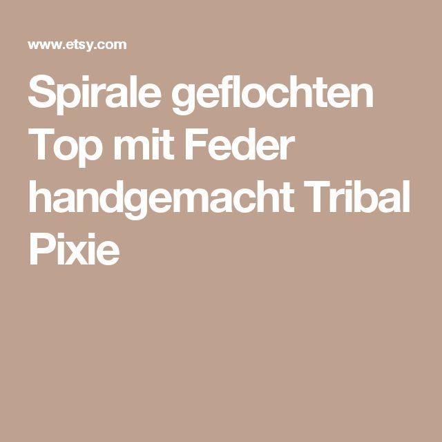 Spirale geflochten Top mit Feder handgemacht Tribal Pixie