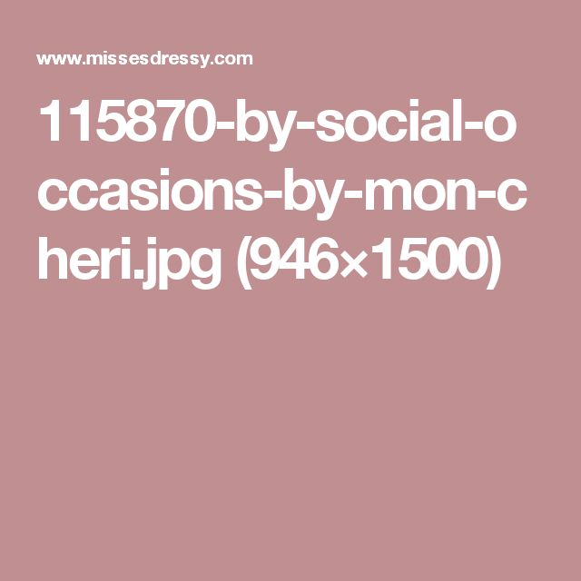 115870-by-social-occasions-by-mon-cheri.jpg (946×1500)