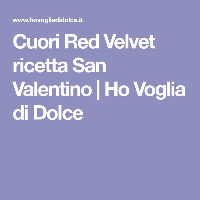 Cuori Red Velvet ricetta San Valentino | Ho Voglia di Dolce