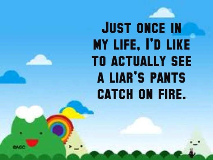 17 Best Images About Liar, Liar Pants On Fire! On