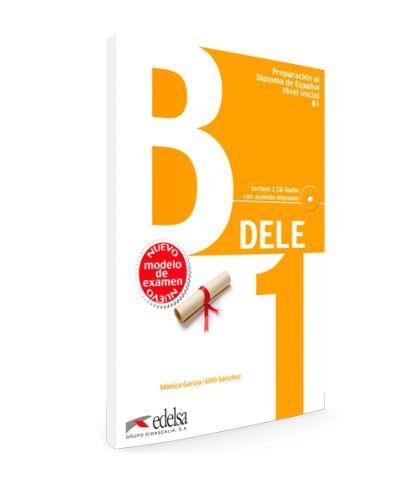 Preparación al Diploma de Español, nivel B1 - Mónica García-Viñó, Edelsa, 2015-2016. Libro del alumno más CD y Claves (transcripciones y soluciones).