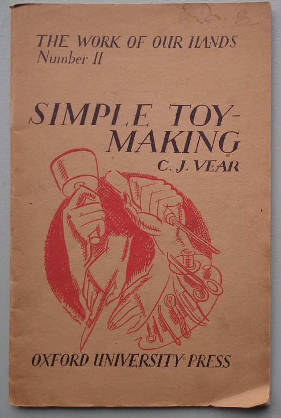 Vintage 1940s woodworking book - wooden toys for children    Simple Toy-Making  by C. J. Vear  The Work of Our Hands Numer II  Oxford University Press, Oxford (UK)  Undated but probably dating from the early 1940s.  Provides guidance on the construction of a wide variety of toys, for both girls and boys.  Sold by 'Rummage Romy' vintage shop on etsy - https://www.etsy.com/uk/shop/RummageRomy?ref=hdr_shop_menu