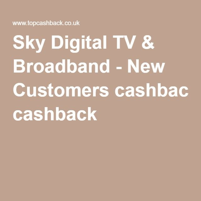 Sky Digital TV & Broadband - New Customers cashback