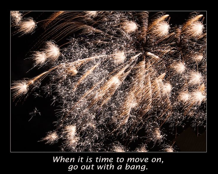 Go Out With A Bang Fireworks Display by daphsam #wordstoliveby #quote #fireworks #shopping