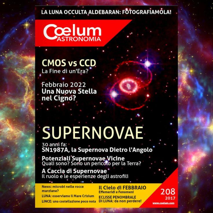 Esplosive Supernovae!  Su COELUM Astronomia di febbraio 2017. ➜ 30 anni fa: #SN1987A la supernova a due passi da noi! Quante ne potrebbero esplodere ancora prossimamente nei nostri dintorni?  ➜ #supernovae: Come scoprirle, il ruolo della ricerca amatoriale e l'emozione di una scoperta raccontato dai protagonisti.  ➜ #CMOS vs #CDD un articolo tecnico e approfondito per astrofotografi e esperti osservatori del cielo  ➜ Febbraio 2022: appuntamento con una nuova stella nel Cigno? ➜ La Luna…