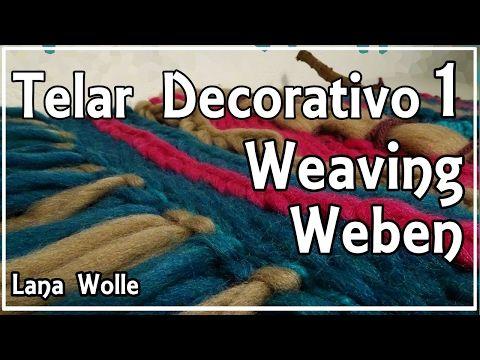 Telar Decorativo 1. Weaving. Weben Wandteppich. Lana Wolle - YouTube
