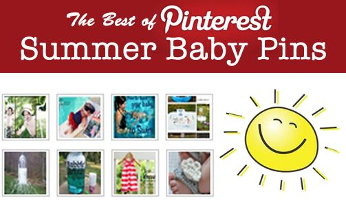 The best of Pinterest - Summer Time Baby Pins