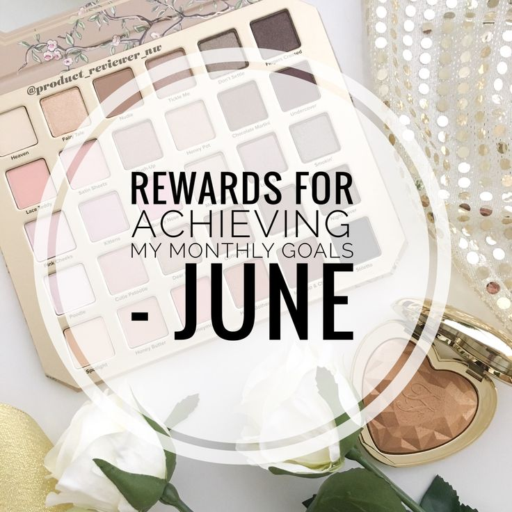 Rewards for Achieving My Monthly Goals – June | Product Reviewer NW