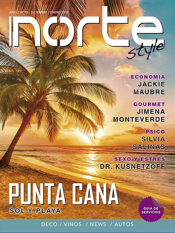 Revista Norte Style - N° 10 Punta Cana, Sol y Plaza - Economía, Los Consejos de Jackie Maubre - Gourmet, Jimena Monteverde nos da algunos tips - Sexo y Estres, El Dr. Kusnetzoff no cuenta todo.