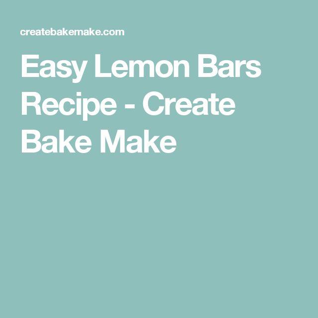 Easy Lemon Bars Recipe - Create Bake Make