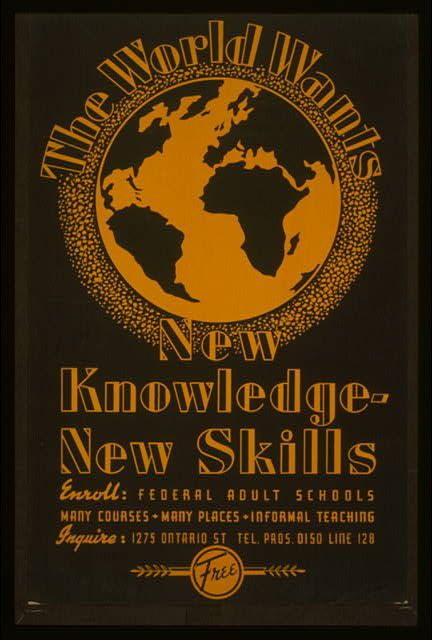 The world wants new knowledge - new skills Enroll - Federal adult schools : Many courses - many places - informal teaching.