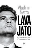 Lava Jato – o Juiz Sergio Moro e Os Bastidores da Operação Que Abalou o Brasil