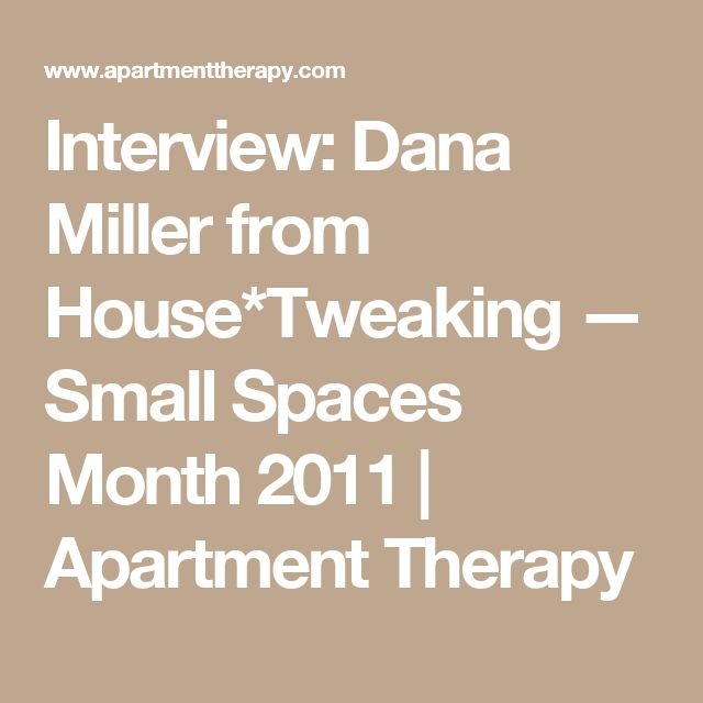 Interview: Dana Miller from House*Tweaking — Small Spaces Month 2011 | Apartment Therapy