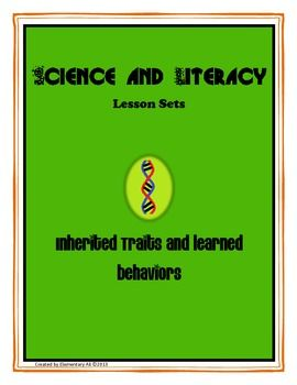 Inherited Traits and Learned Behaviors Science and Literac
