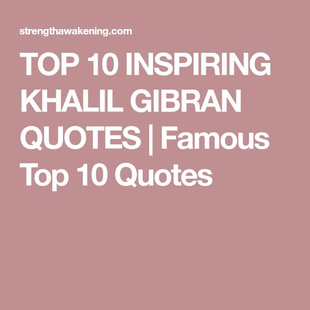 The 25+ best Khalil gibran quotes ideas on Pinterest | Kahlil ...