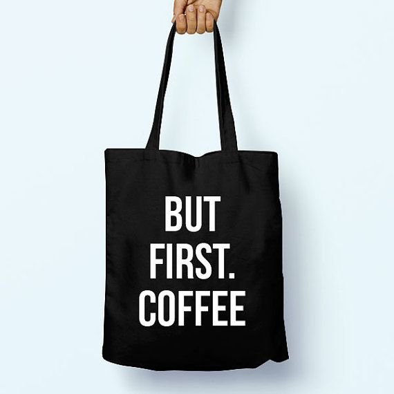 But First. Coffee Slogan Quote Cotton by PaperTigersApparel