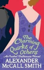 The Charming Quirks of Others : An Isabel Dalhousie Novel : Volume 7 - Alexander McCall Smith