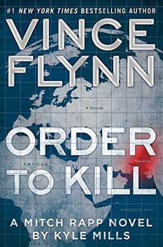 Order to Kill by Vince Flynn and Kyle Mills is a top thriller book to read featuring CIA agents.