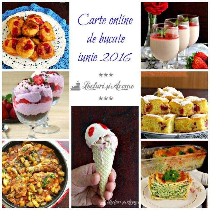 Carte online de bucate iunie 2016 - 21 retete simple si usor de facut, pentru toate gusturile
