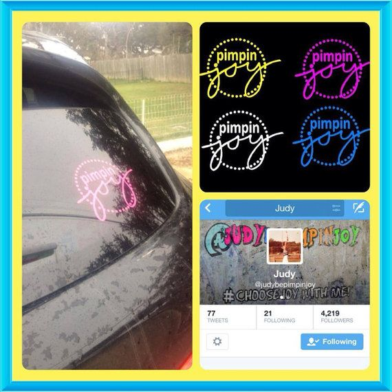 Pimpin Joy!!! love me some Judy and Amy! #choosejoy #pimpinjoy Pimpin Joy Decals by HillCountrySigns on Etsy