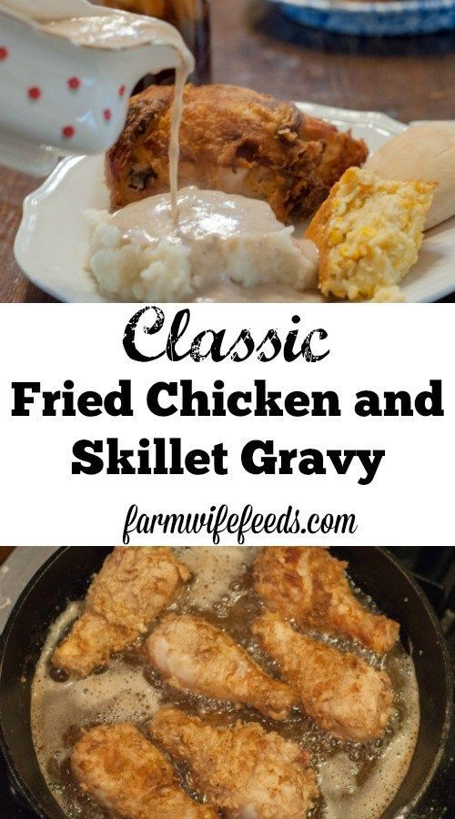 Fried Chicken And Skillet Gravy From Farmwife Feeds Is Just Like Grandma S Sunday Dinner Reci Chicken Gravy Recipe Fried Chicken Dinner Homemade Fried Chicken