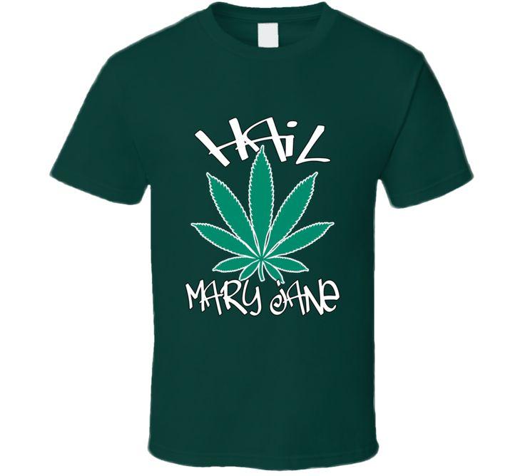 Marijuana Hail Mary Jane T Shirt
