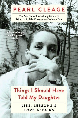 Things I Should Have Told My Daughter: Lies, Lessons & Love Affairs by Pearl Cleage, http://www.amazon.com/dp/B00DPM7ZKI/ref=cm_sw_r_pi_dp_RgYptb08B8ZTK